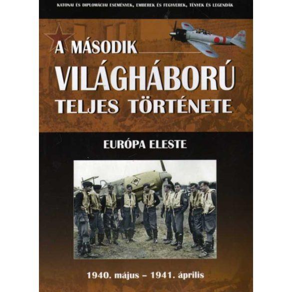 A második világháború teljes története - 2. Kötet - Európa eleste /Szállítási sérült /