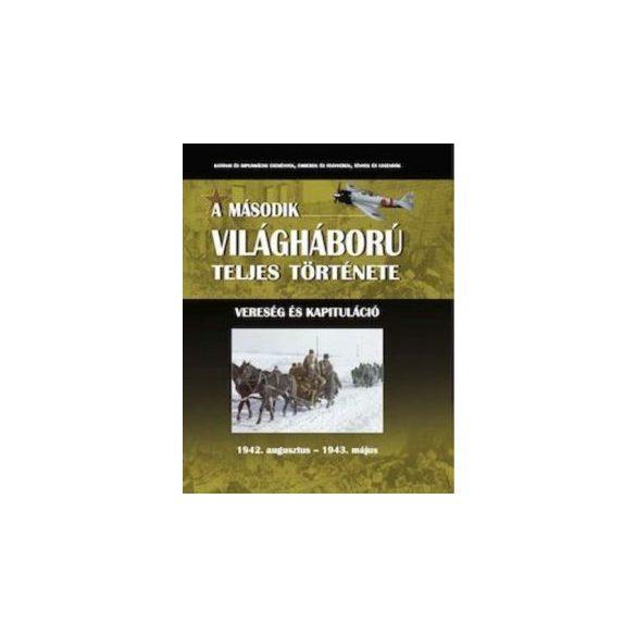 A második világháború teljes története - 5. Kötet - Vereség és kapituláció / Szállítási sérült /