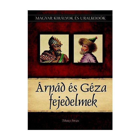 Árpád és Géza fejedelmek - Magyar királyok és uralkodók 1. Szállítási sérült