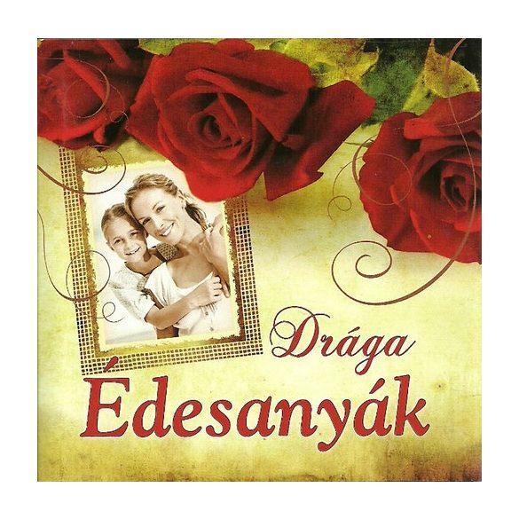 Drága Édesanyák -  Kedves ajándékkönyv Édesanyáknak és Nagymamáknak minden  alkalomra/ Szállítási sérült /