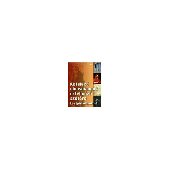 Kötelező olvasmányok értelmező szótára középiskolásoknak /Szállítási sérült /