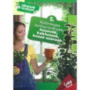 Otthonunk növényei 5. - Különleges szobanövények: húsevők, kaktuszok, kúszó szárúak