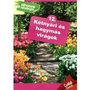 Otthonunk növényei 12. - Kétnyári és hagymás virágok