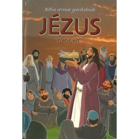 Jézus gyógyít   -    - BIBLIA SOROZAT GYEREKEK / Szállítási sérült /