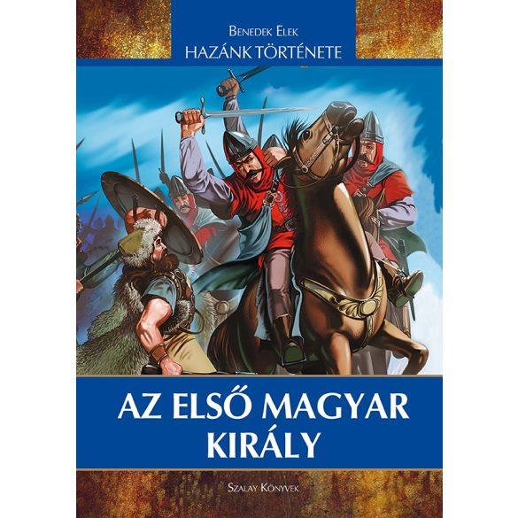 Az első magyar király / Új kiadás / Szállítási sérült /