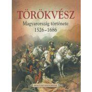 Törökvész, Magyarország története 1526-1686