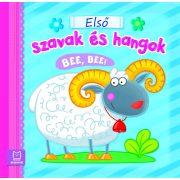 Első: Bee, bee! - szavak és hangok