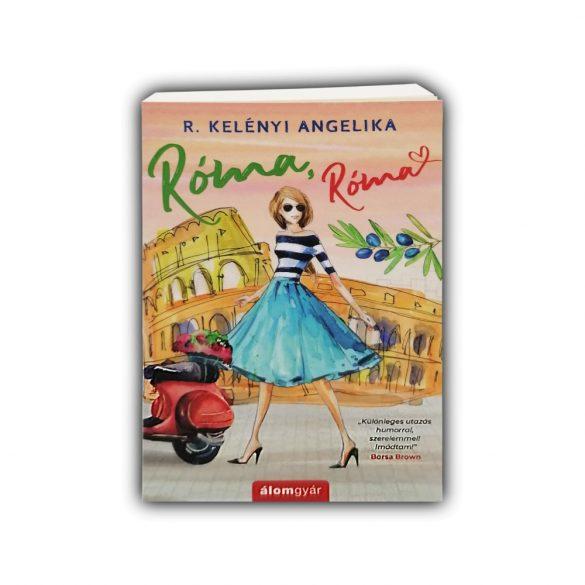 Róma, Róma - R. Kelényi Angelika