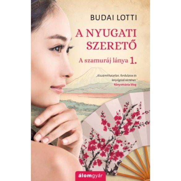 A nyugati szerető - A szamuráj lánya I.