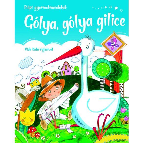 Gólya, gólya gilice - Népi gyermek mondókák
