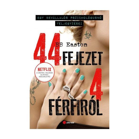 44 fejezet 4 férfiról - Egy bevállalós pszichológusnő feljegyzései - B. B. Easton