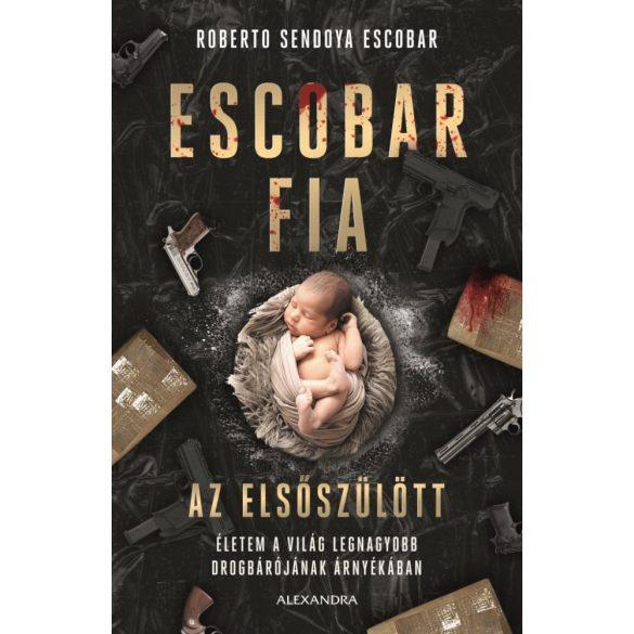 Escobar fia: az elsőszülött - Roberto Sendoya Escobar