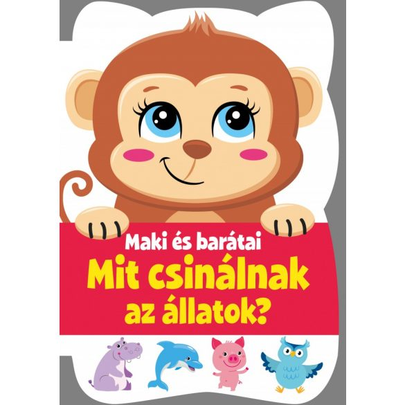 Maki és barátai - Mit csinálnak az állatok?