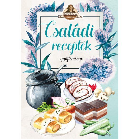 Családi receptek gyűjteménye
