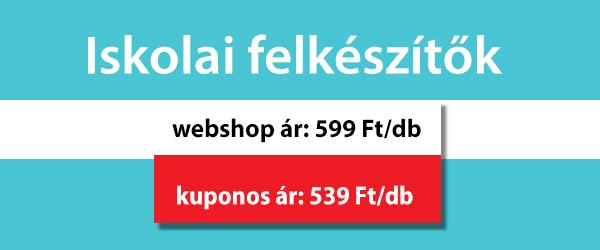 Iskolai felkészítők, webshop ár: 599 Ft/db, kuponos ár: 539 Ft/db