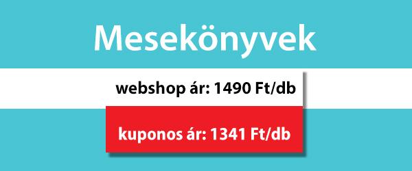Mesekönyvek, webshop ár: 1490 Ft/db, kuponos ár: 1341 Ft/db